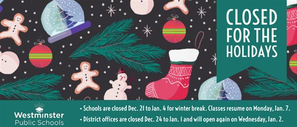 closed for the holidays graphic with school and district office closure dates