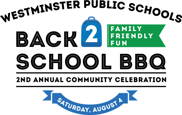 westminster public schools back 2 school BBQ logo; text family friendly fun 2nd annual community celebration saturday, august 4