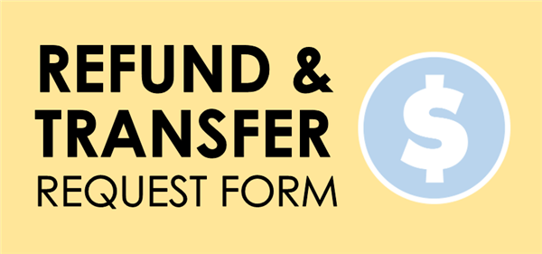 Refund and Transfer Request Form