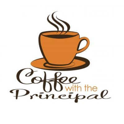 Image of a hot cup of coffee with text: Coffee with the Principal.