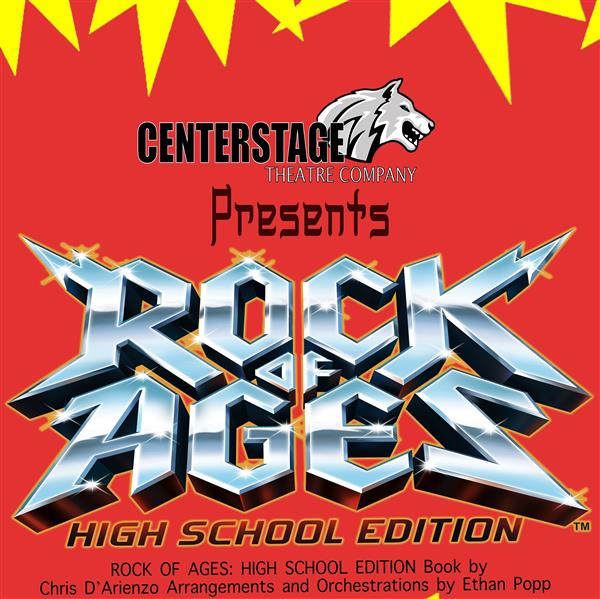 center stage theatre company presents: rock of ages high schools editon